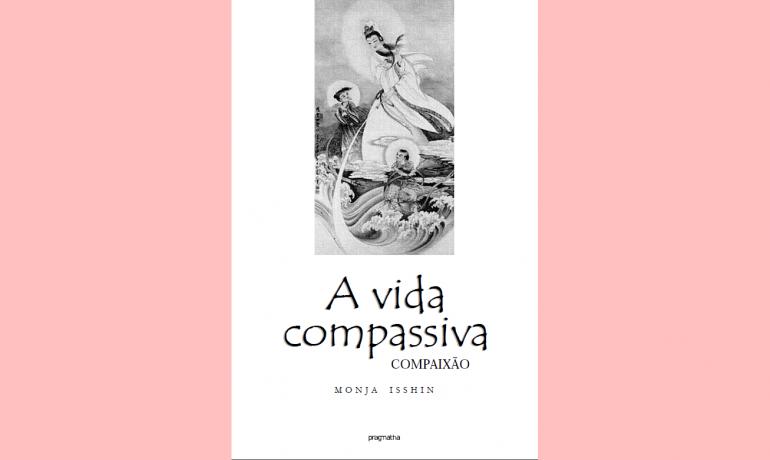 A Vida Compassiva - Compaixão - Novo Livro